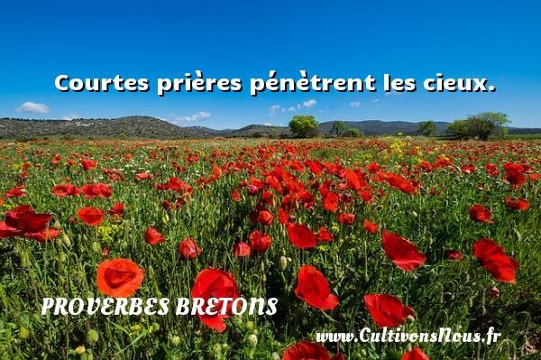 Proverbes bretons - Courtes prières pénètrent les cieux. Un proverbe breton PROVERBES BRETONS