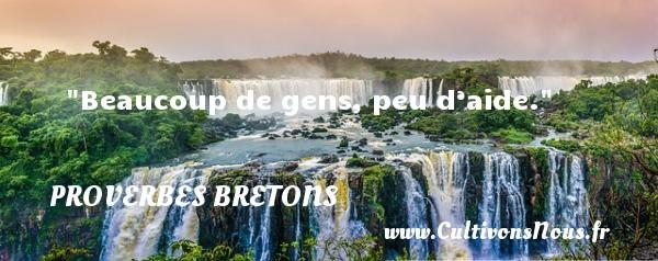 Proverbes bretons - Beaucoup de gens, peu d'aide. Un proverbe breton PROVERBES BRETONS