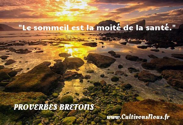 Proverbes bretons - Le sommeil est la moité de la santé. Un proverbe breton PROVERBES BRETONS