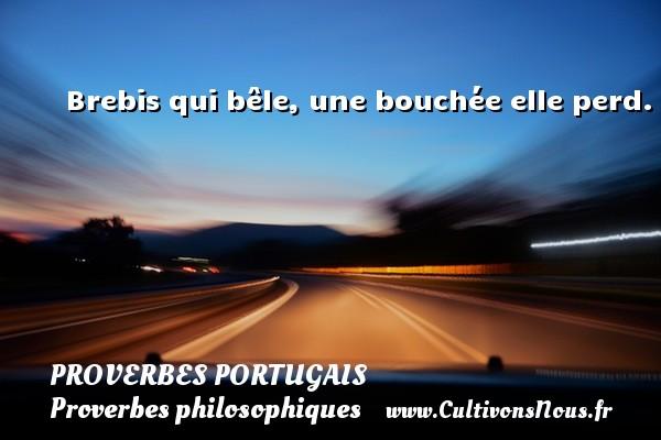 Proverbes portugais - Proverbes philosophiques - Brebis qui bêle, une bouchée elle perd. Un proverbe portugais PROVERBES PORTUGAIS
