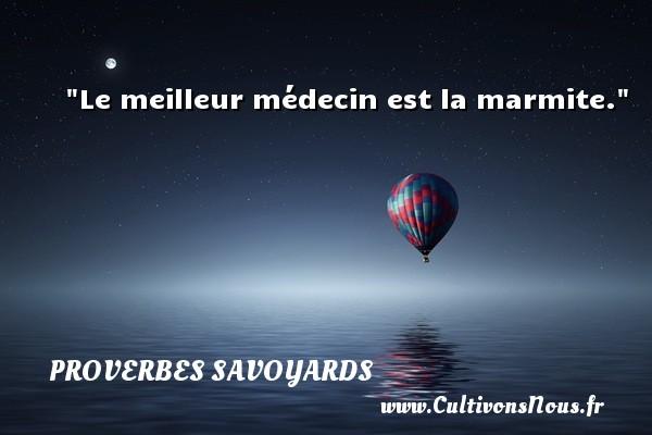 Proverbes savoyards - Le meilleur médecin est la marmite. Un proverbe savoyard PROVERBES SAVOYARDS