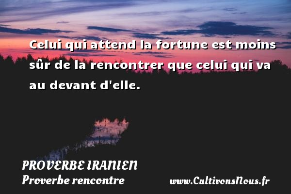 Rencontre homme fortune