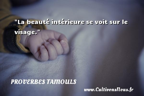 La beauté intérieure se voit sur le visage.  Un proverbe tamoul PROVERBES TAMOULS - Proverbe beauté