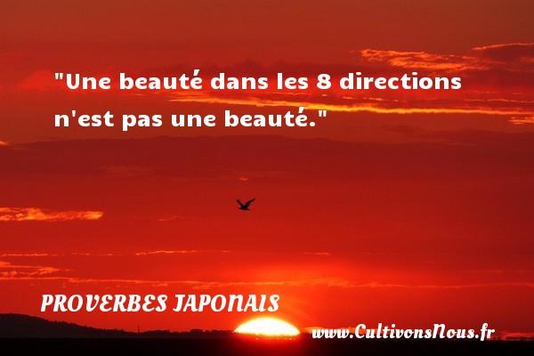 Une beauté dans les 8 directions n est pas une beauté.   Un proverbe japonais PROVERBES JAPONAIS - Proverbe beauté