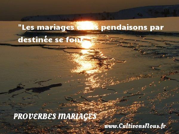Les mariages et les pendaisons par destinée se font.   Un proverbe anglais   Un proverbe sur le mariage PROVERBES ANGLAIS - Proverbes mariage