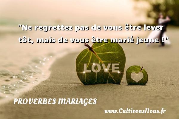 Ne regrettez pas de vous être lever tôt, mais de vous être marié jeune !   Un proverbe serbe   Un proverbe sur le mariage PROVERBES SERBES - Proverbes mariage