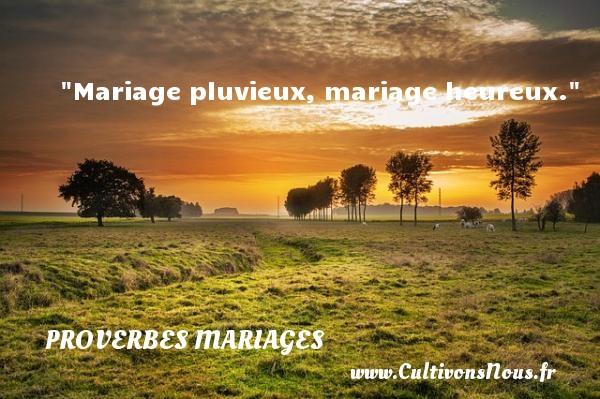 Proverbes français - Proverbes mariage - Mariage pluvieux, mariage heureux.   Un proverbe français   Un proverbe sur le mariage PROVERBES FRANÇAIS