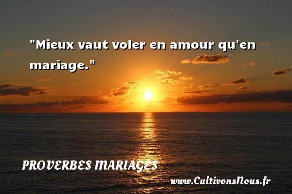 Mieux vaut voler en amour qu en mariage.   Un proverbe russe   Un proverbe sur le mariage PROVERBES RUSSES - Proverbes mariage