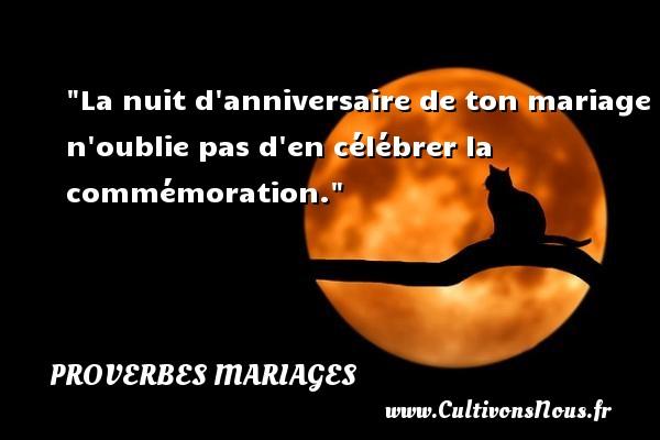 La nuit d anniversaire de ton mariage n oublie pas d en célébrer la commémoration.   Un proverbe grec   Un proverbe sur le mariage PROVERBES GRECS - Proverbes mariage