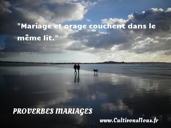Mariage et orage couchent dans le même lit.   Un proverbe grec   Un proverbe sur le mariage PROVERBES GRECS - Proverbes mariage
