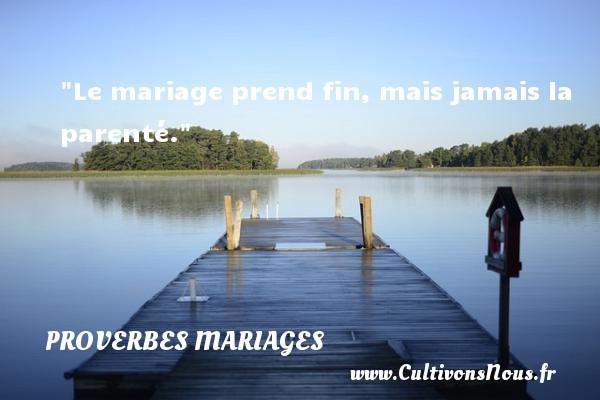 Le mariage prend fin, mais jamais la parenté.   Un proverbe angolais   Un proverbe sur le mariage PROVERBES ANGOLAIS - Proverbes mariage