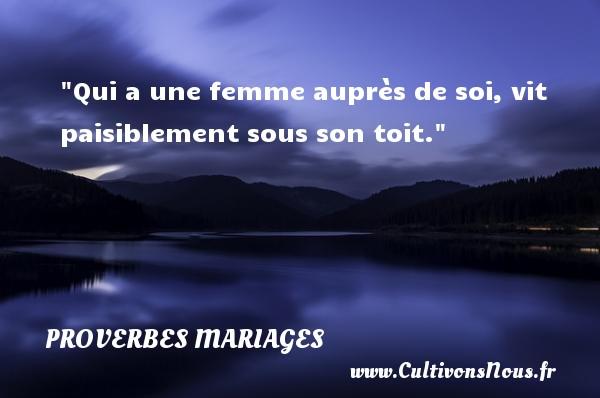 Qui a une femme auprès de soi, vit paisiblement sous son toit.   Un proverbe bangladais   Un proverbe sur le mariage PROVERBES BANGLADESH - Proverbes mariage