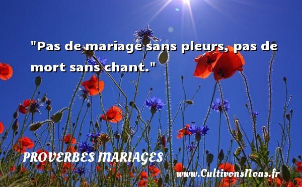 Proverbes corses - Proverbes mariage - Pas de mariage sans pleurs, pas de mort sans chant.   Un proverbe corse   Un proverbe sur le mariage PROVERBES CORSES
