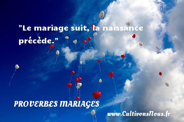 Le mariage suit, la naissance précède.   Un proverbe zaïrois   Un proverbe sur le mariage PROVERBES ZAÏROIS - Proverbes zaïrois - Proverbes mariage