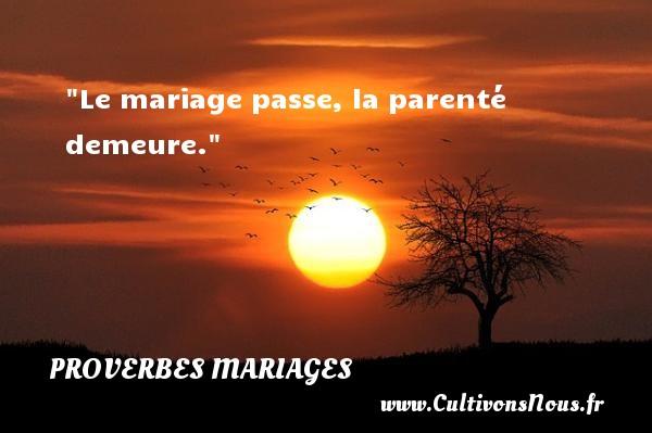 Le mariage passe, la parenté demeure.   Un proverbe zaïrois   Un proverbe sur le mariage PROVERBES ZAÏROIS - Proverbes zaïrois - Proverbes mariage
