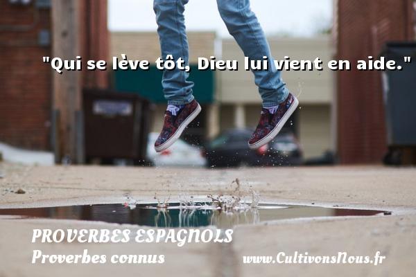 Qui se lève tôt, Dieu lui vient en aide. Un Proverbe espagnol PROVERBES ESPAGNOLS - Proverbes connus