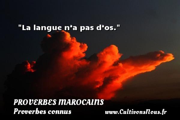La langue n'a pas d'os. Un Proverbe marocain PROVERBES MAROCAINS - Proverbes connus - Proverbes philosophiques