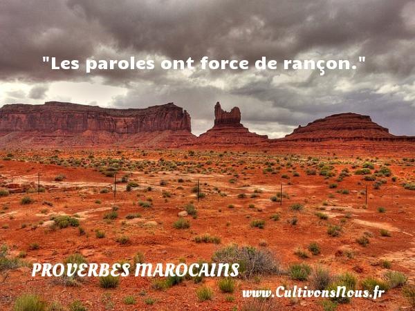 Les paroles ont force de rançon. Un Proverbe marocain PROVERBES MAROCAINS