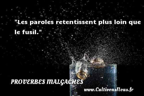 Les paroles retentissent plus loin que le fusil. Un Proverbe malgache PROVERBES MALGACHES