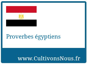 Proverbes égyptiens